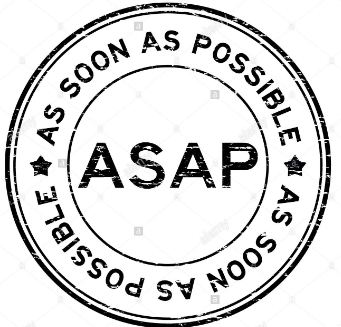 asap as soon as possible