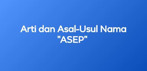 arti nama asep